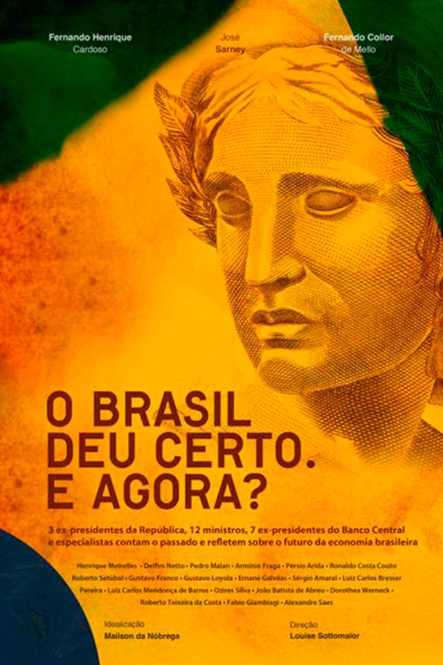 O Brasil deu Certo, E agora? (Longa)